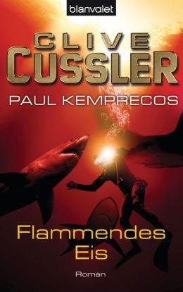 Flammendes Eis: Ein Kurt-Austin-Roman