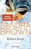 Book Cover Image. Title: Kalter Kuss:  Thriller, Author: Sandra Brown