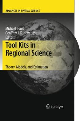 Tool Kits in Regional Science: Theory, Models, and Estimation