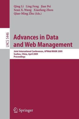 Advances in Data and Web Management: Joint International Conferences, APWeb/WAIM 2009, Suzhou, China, April 2-4, 2009, Proceedings