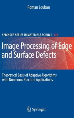 Image Processing of Edge and Surface Defects: Theoretical Basis of Adaptive Algorithms with Numerous Practical Applications