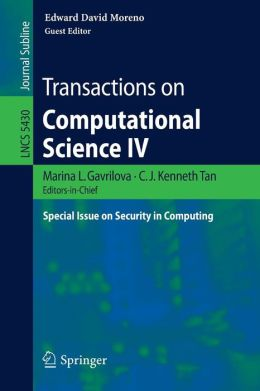 Transactions on Computational Science IV: Special Issue on Security in Computing