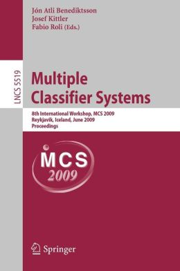 Multiple Classifier Systems: 8th International Workshop, MCS 2009, Reykjavik, Iceland, June 10-12, 2009, Proceedings