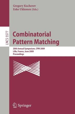 Combinatorial Pattern Matching: 20th Annual Symposium, CPM 2009 Lille, France, June 22-24, 2009 Proceedings