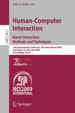 Human-Computer Interaction. Novel Interaction Methods and Techniques: 13th International Conference, HCI International 2009, San Diego, CA, USA, July 19-24, 2009, Proceedings, Part II