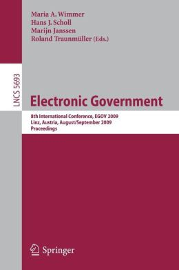 Electronic Government: 8th International Conference, EGOV 2009, Linz, Austria, August 31 - September 3, 2009, Proceedings