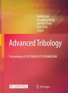 Advanced Tribology: Proceedings of CIST2008 and ITS-IFToMM2008