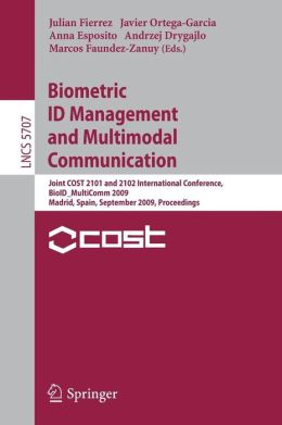 Biometric ID Management and Multimodal Communication: Joint COST 2101 and 2102 International Conference, BioID_MultiComm 2009, Madrid, Spain, September 16-18, 2009, Proceedings