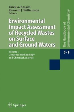 Environmental Impact Assessment of Recycled Wastes on Surface and Ground Waters: Concepts; Methodology and Chemical Analysis