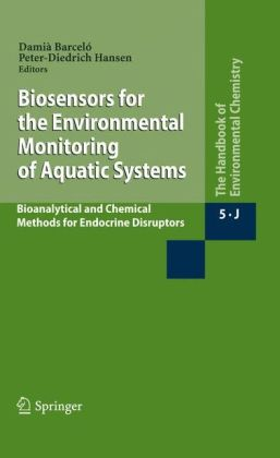 Biosensors for the Environmental Monitoring of Aquatic Systems: Bioanalytical and Chemical Methods for Endocrine Disruptors