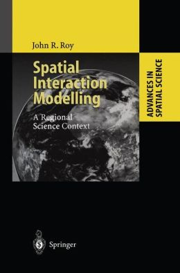 Spatial Interaction Modelling: A Regional Science Context