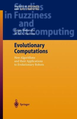Evolutionary Computations: New Algorithms and their Applications to Evolutionary Robots