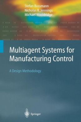Multiagent Systems for Manufacturing Control: A Design Methodology