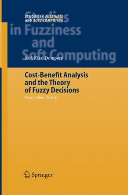 Cost-Benefit Analysis and the Theory of Fuzzy Decisions: Fuzzy Value Theory