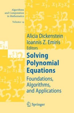Solving Polynomial Equations: Foundations, Algorithms, and Applications
