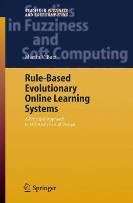 Rule-Based Evolutionary Online Learning Systems: A Principled Approach to LCS Analysis and Design
