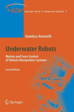Underwater Robots: Motion and Force Control of Vehicle-Manipulator Systems