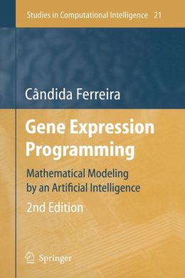 Gene Expression Programming: Mathematical Modeling by an Artificial Intelligence