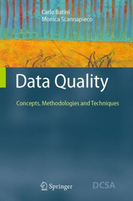 Data Quality: Concepts, Methodologies and Techniques