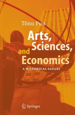 Arts, Sciences, and Economics: A Historical Safari