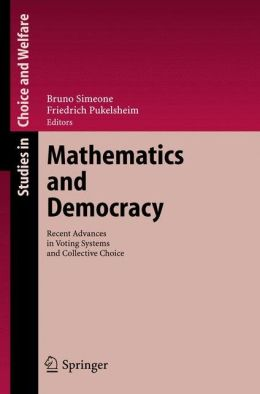 Mathematics and Democracy: Recent Advances in Voting Systems and Collective Choice