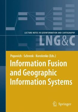 Information Fusion and Geographic Information Systems: Proceedings of the Third International Workshop