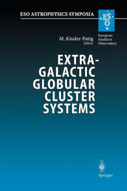 Extragalactic Globular Cluster Systems: Proceedings of the ESO Workshop Held in Garching, 27-30 August 2002