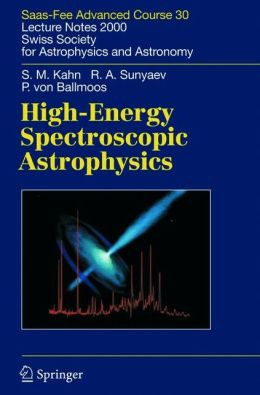 High-Energy Spectroscopic Astrophysics: Saas Fee Advanced Course 30. Lecture Notes 2000. Swiss Society for Astrophysics and Astronomy