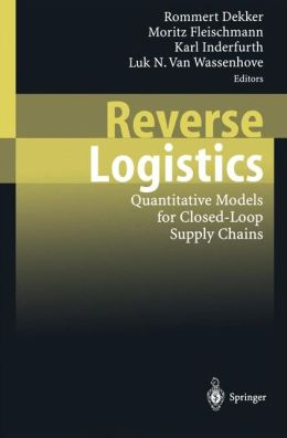 Reverse Logistics: Quantitative Models for Closed-Loop Supply Chains