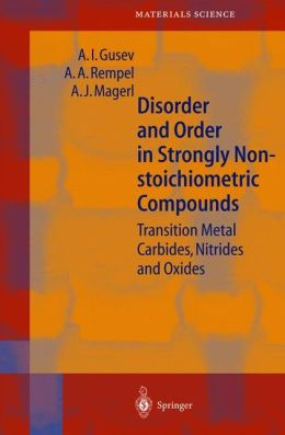 Disorder and Order in Strongly Nonstoichiometric Compounds: Transition Metal Carbides, Nitrides and Oxides