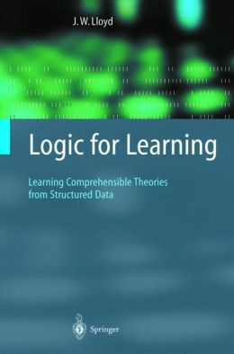 Logic for Learning: Learning Comprehensible Theories from Structured Data