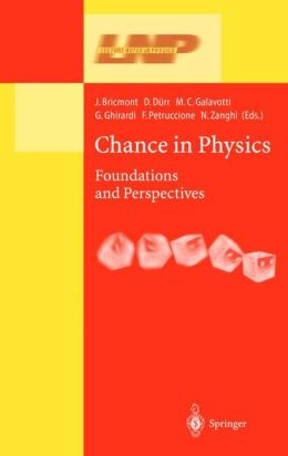 Chance in Physics: Foundations and Perspectives