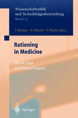 Rationing in Medicine: Ethical, Legal and Practical Aspects