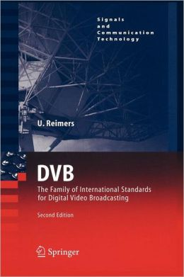 DVB: The Family of International Standards for Digital Video Broadcasting