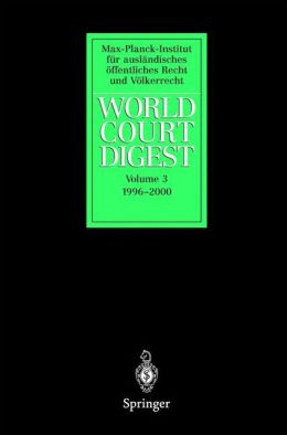 World Court Digest: Volume 3: 1996 - 2000