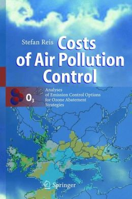 Costs of Air Pollution Control: Analyses of Emission Control Options for Ozone Abatement Strategies