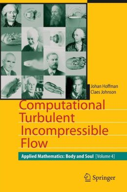 Computational Turbulent Incompressible Flow: Applied Mathematics: Body and Soul 4