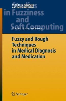 Fuzzy and Rough Techniques in Medical Diagnosis and Medication
