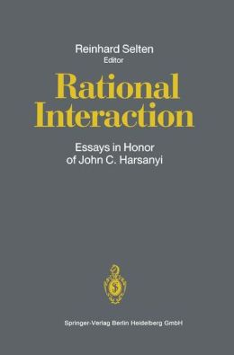 Rational Interaction: Essays in Honor of John C. Harsanyi