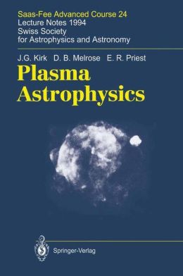 Plasma Astrophysics: Saas-Fee Advanced Course 24. Lecture Notes 1994. Swiss Society for Astrophysics and Astronomy