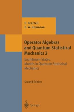 Operator Algebras and Quantum Statistical Mechanics: Equilibrium States. Models in Quantum Statistical Mechanics