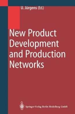 New Product Development and Production Networks: Global Industrial Experience