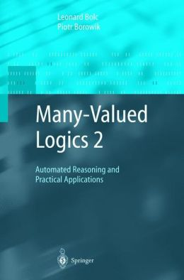 Many-Valued Logics 2: Automated Reasoning and Practical Applications