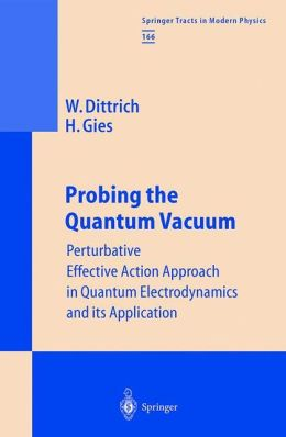 Probing the Quantum Vacuum: Perturbative Effective Action Approach in Quantum Electrodynamics and its Application