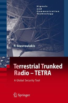 TErrestrial Trunked RAdio - TETRA: A Global Security Tool