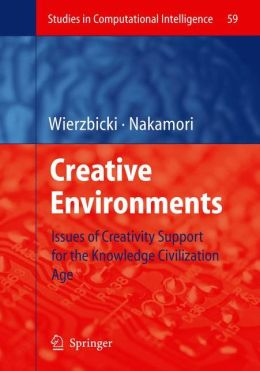 Creative Environments: Issues of Creativity Support for the Knowledge Civilization Age