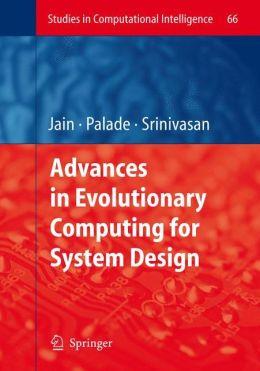Advances in Evolutionary Computing for System Design