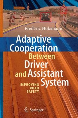 Adaptive Cooperation between Driver and Assistant System: Improving Road Safety