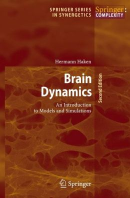 Brain Dynamics: An Introduction to Models and Simulations