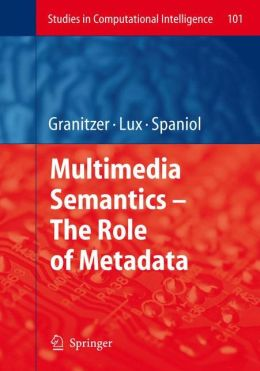 Multimedia Semantics - The Role of Metadata